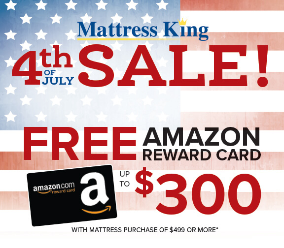 4th of July Sale Free Amazon Reward Card. Up to $300 with mattress purchase of $499 or more.