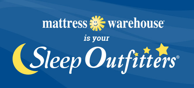 Mattress Warehouse is your Sleep Outfitters